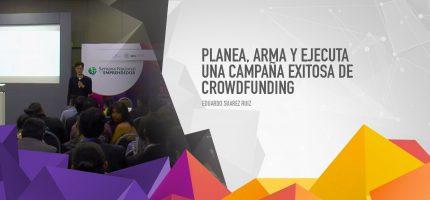 Planea, arma y ejecuta una Campaña Exitosa de Crowdfunding