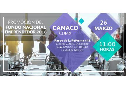 Promoción del Fondo Nacional Emprendedor -Gira Estatal- Ciudad de México