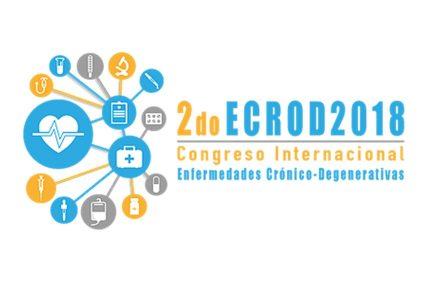 2DO. CONGRESO INTERNACIONAL DE ENFERMEDADES CRÓNICO-DEGENERATIVAS – ECROD2018
