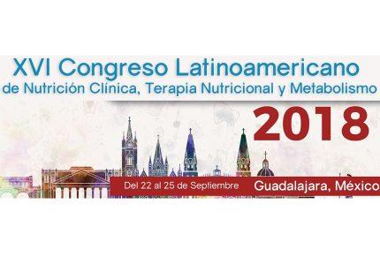 XVI Congreso Latinoamericano de Nutrición Clínica, Terapia Nutricional y Metabolismo 2018